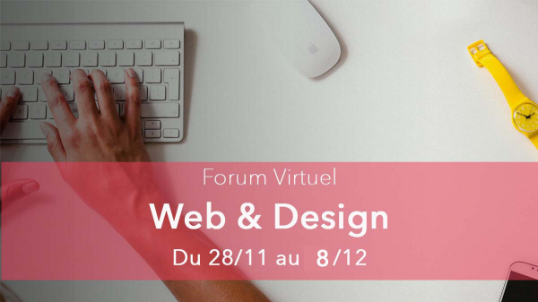 Participez au Forum Virtuel des métiers du web & design